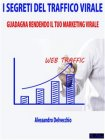I Segreti del Traffico Virale eBook