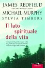 Il Lato Spirituale della Vita (eBook) James Redfield, Michael Murphy, Sylvia Timbers