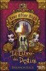 Ever After High: Il Libro dei Destini - Shannon Hale
