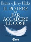 Il Potere di Far Accadere le Cose (eBook) Esther e Jerry Hicks