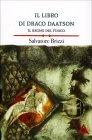 Il Libro di Draco Daatson - Il Regno del Fuoco Salvatore Brizzi