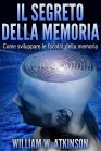Il Segreto della Memoria (eBook) William Walker Atkinson