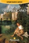 Il Volo del Pellicano eBook Giovanni Francesco Carpeoro