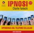 Ipnosi Vol.11 - Dipendenza dal Telefono Cellulare Charlie Fantechi