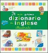 Il Mio Primo Dizionario di Inglese Illustrato