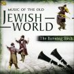 Music of the Old Jewish World The Burning Bush