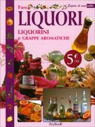 Fare Liquori Liquorini e Grappe Aromatiche