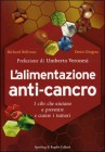 L'Alimentazione Anti-Cancro - Richard Béliveau, Denis Gingras