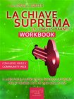 La Chiave Suprema Workbook (eBook) Charles Haanel, Paul L. Green