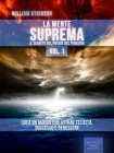 La Mente Suprema - Vol. 1 (eBook) William Atkinson