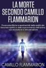 La Morte secondo Camillo Flammarion - eBook Camillo Flammarion