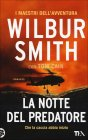 La Notte del Predatore - Wilbur Smith, Tom Cain