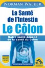 La Santé de l'Intestin – Le Côlon Norman Walker