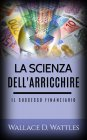 La Scienza dell'Arricchire eBook Wallace D. Wattles