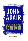 La Leadership di Confucio John Adair