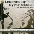 Legends of Gypsy Music from Macedonia Ferus Mustafov Esma Redzepova