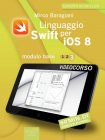 Linguaggio Swift per iOS 8. Videocorso. Modulo base. Volume 3 - eBook Mirco Baragiani
