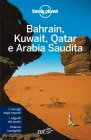 Lonely Planet - Bahrain, Kuwait, Qatar e Arabia Saudita (eBook) Jenny Walker