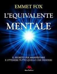 L'Equivalente Mentale (eBook) Emmet Fox
