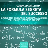 La Formula Segreta del Successo (Audiolibro Mp3) Florence Scovel Shinn