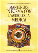 Come Mantenersi in Buona Salute con l'Astrologia Medica