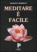Meditare è facile. Edizione speciale con CD allegato