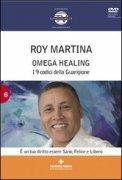 Omega Healing - I 9 Codici di Guarigione