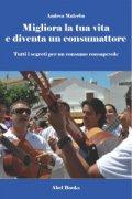 Migliora la Tua Vita e Diventa un Consumattore (eBook)