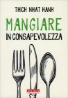 Mangiare in Consapevolezza Thich Nhat Hanh