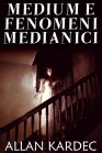 Medium e Fenomeni Medianici - eBook Allan Kardec