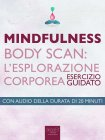 Mindfulness - Body Scan: l'Esplorazione Corporea (eBook) Michael Doody