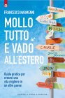 Mollo Tutto e Vado all'Estero eBook Francesco Narmenni