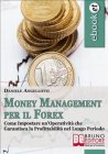 Money Management per il Forex (eBook) Daniele Angellotti