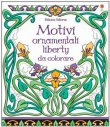 Motivi Ornamentali Liberty da Colorare Emily Bone, Mary Kilvert