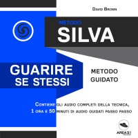 Metodo Silva - Guarire se Stessi Audiolibro Mp3