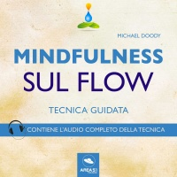 Mindfulness sul Flow Audiolibro Mp3 Michael Doody