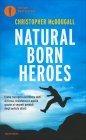 Natural Born Heroes Christopher Mcdougall