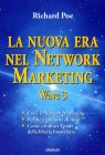 La Nuova Era nel Network Marketing - Wave 3 - Libro di Richard Poe
