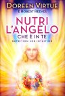 Nutri l'Angelo che è in Te Doreen Virtue Robert Reeves