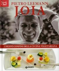 Joia i nuovi confini della cucina vegetariana libro di - Pietro leemann corsi di cucina ...