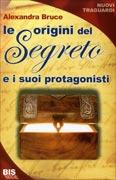Le Origini del Segreto e i suoi Protagonisti