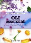 Oli Essenziali - Gli Aromi della Salute