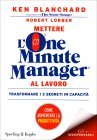 Mettere l'One Minute Manager al Lavoro Kenneth Blanchard