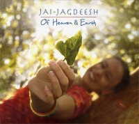 Of Heaven & Earth Jai Jagdeesh