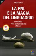 La PNL e la magia del linguaggio - Il Meta Modello della Programmazione Neuro-Linguistica svelato - Michael Hall - Un'opera densa e ricca, stranamente sottovalutata, in grado di abbinare profondit� scientifica e chiarezza espositiva come solo pochi grandi autori sanno...