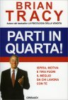 Parti in Quarta! Brian Tracy