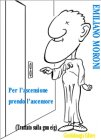 Per l'Ascensione prendo l'Ascensore (eBook) Emiliano Moroni