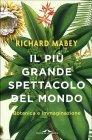 Il Più Grande Spettacolo del Mondo Richard Mabey