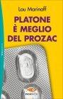 Platone è Meglio del Prozac Lou Marinoff