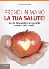 Prendi in Mano la Tua Salute! eBook